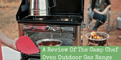 A Review Of The Camp Chef Oven Outdoor Gas Range