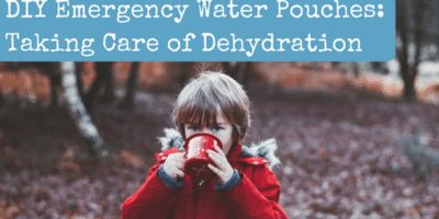 DIY Emergency Water Pouches: Taking Care of Dehydration