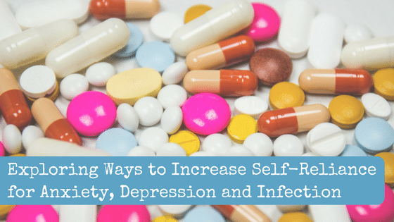 Exploring Ways to Increase Self-Reliance for Anxiety, Depression and Infection