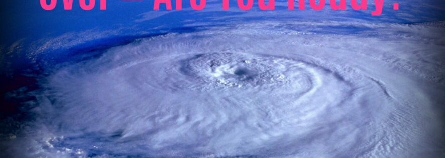 National Hurricane Preparedness Week is Over – Are You Ready?