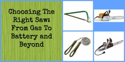 Choosing The Right Saw: From Gas To Battery and Beyond
