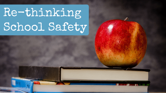 Re-thinking School Safety