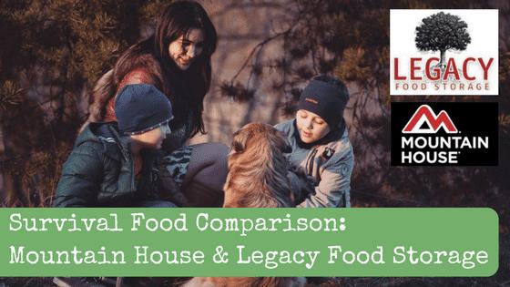 Survival Food Comparison: Mountain House vs Legacy Food Storage