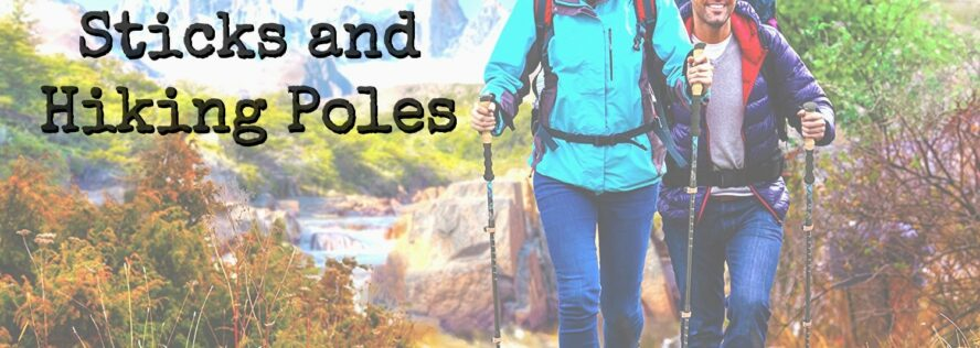 Finding the Best Walking Sticks and Hiking Poles