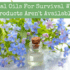 Essential Oils For Survival When Other Products Aren't Available