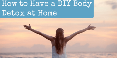 How to Have a DIY Body Detox at Home