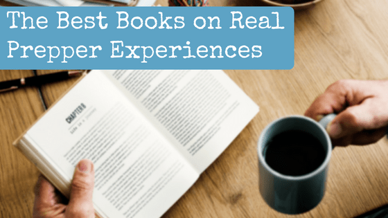 The Best Books on Real Prepper Experiences