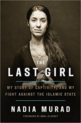 The Last Girl My Story of Captivity, and My Fight Against the Islamic State