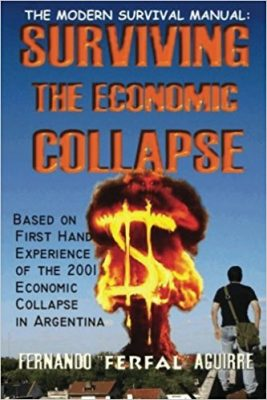 The Modern Survival Manual Surviving the Economic Collapse