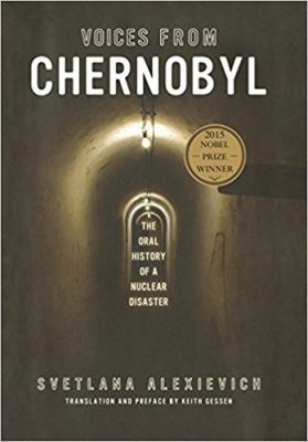 Voices From Chernobyl The Oral History of a Nuclear Disaster