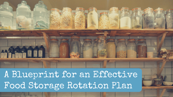 A Blueprint for an Effective Food Storage Rotation Plan