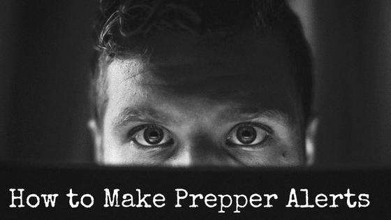 How to Make Prepper Alerts