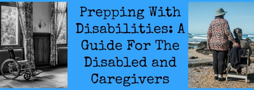 Prepping With Disabilities: A Guide For The Disabled and Caregivers