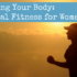 Prepping Your Body: Physical Fitness for Women