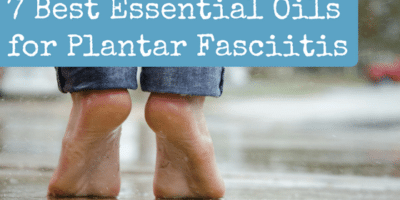 7 Best Essential Oils for Plantar Fasciitis