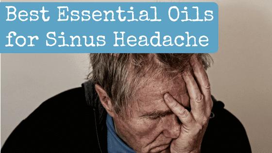 Best Essential Oils for Sinus Headache | Backdoor Survival