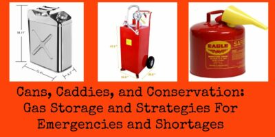 Cans, Caddies, and Conservation: Gas Storage and Strategies For Emergencies and Shortages
