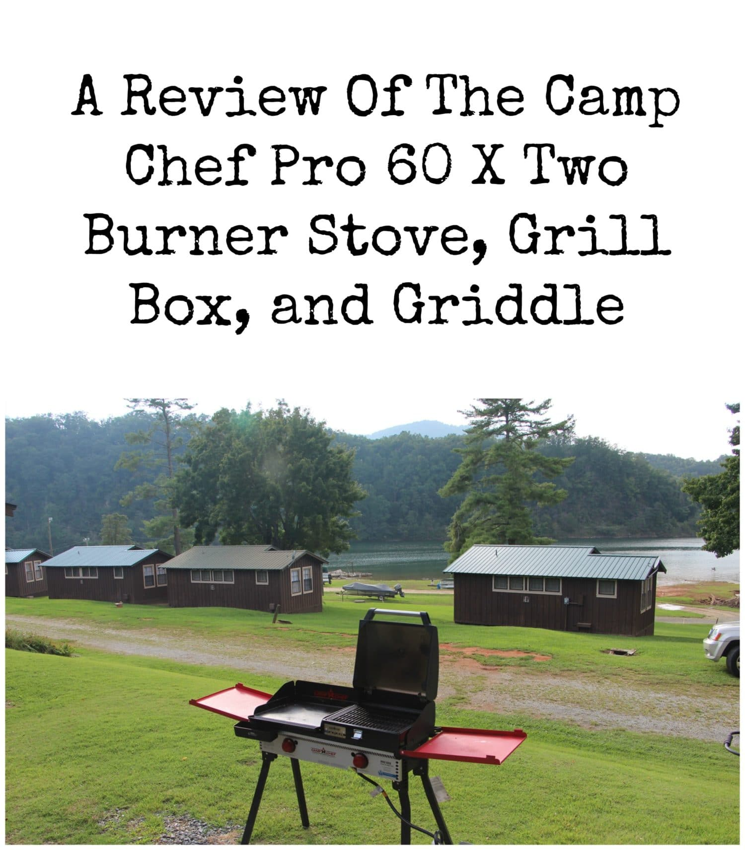 A Review Of The Camp Chef Pro 60 X Two Burner Stove Grill