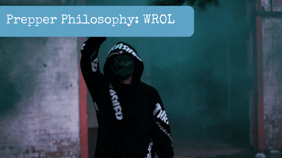 Prepper Philosophy: WROL