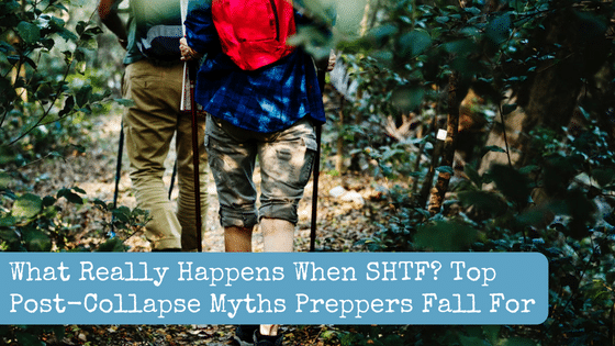 What Really Happens When SHTF? Top Post-Collapse Myths Preppers Fall For