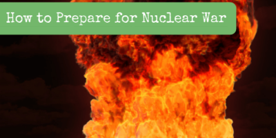 How to Prepare for Nuclear War