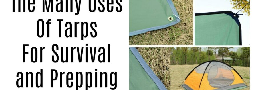 The Many Uses Of Tarps For Survival and Prepping