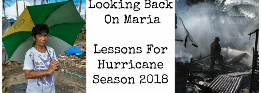 Looking Back On Maria: Lessons For Hurricane Season 2018
