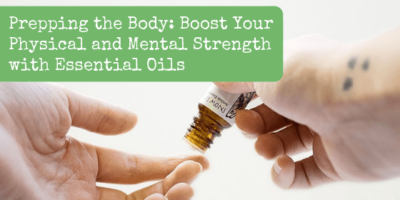 Prepping the Body: Boost Your Physical and Mental Strength with Essential Oils