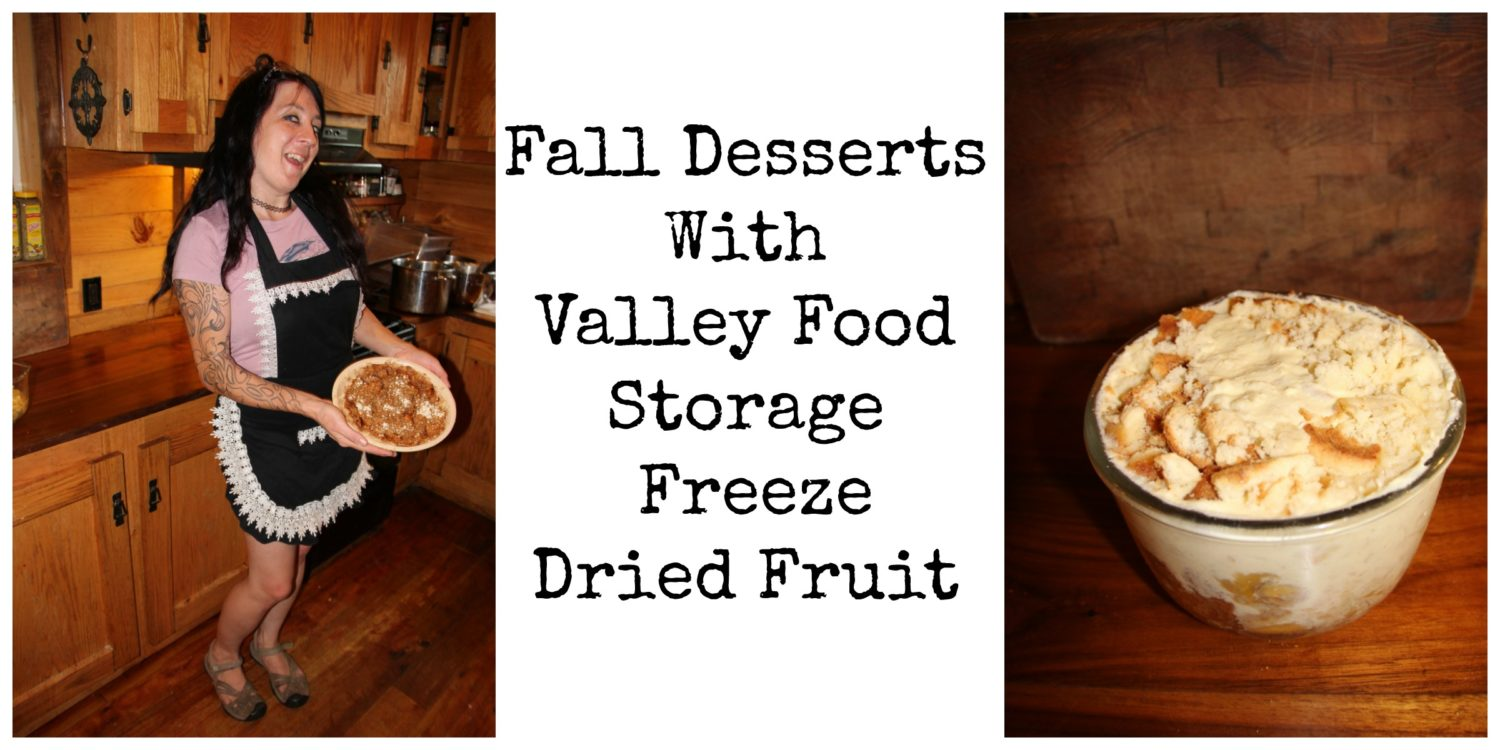 Fall Desserts With Valley Food Storage Freeze Dried Fruit