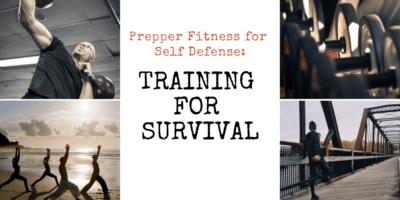 Prepper Fitness for Self Defense: Training for Survival