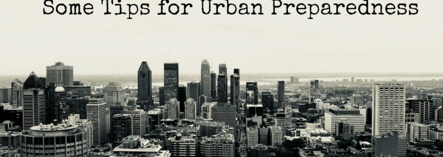 Prepping In The City And Small Towns: Some Tips For Urban Preparedness