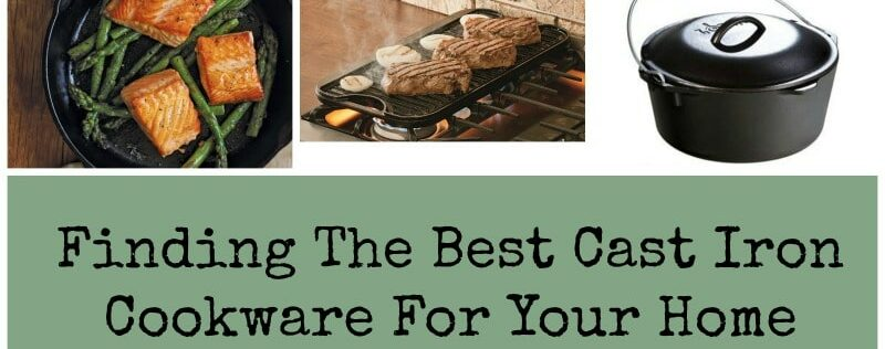 Finding The Best Cast Iron Cookware For Your Home