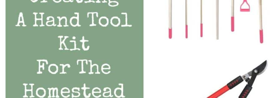 Creating A Hand Tool Kit For The Homestead