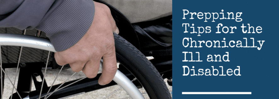Prepping Tips for the Chronically Ill and Disabled