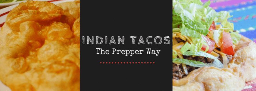 Indian Tacos the Prepper Way