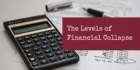 The Levels of Financial Collapse