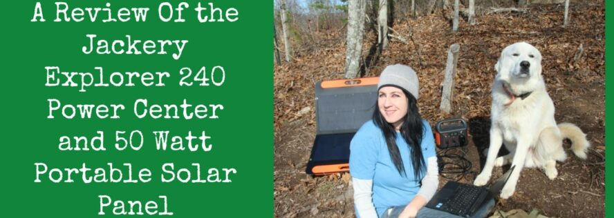 A Review Of The Jackery Explorer 240 Power Center and 50 Watt Portable Solar Panel