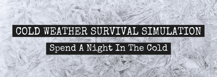 Cold Weather Survival Simulation – Spend A Night In The Cold