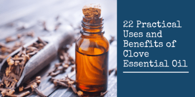 22 Practical Uses and Benefits of Clove Essential Oil