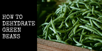 How to Dehydrate Green Beans