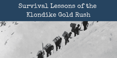 Survival Lessons of the Klondike Gold Rush