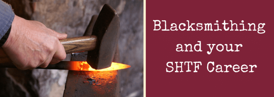 Blacksmithing and your SHTF Career