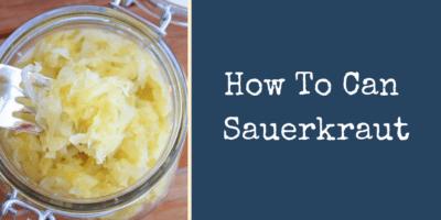How To Can Sauerkraut