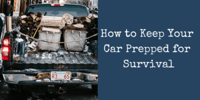 How to Keep Your Car Prepped for Survival