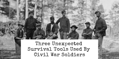 Three Unexpected Survival Tools Used By Civil War Soldiers