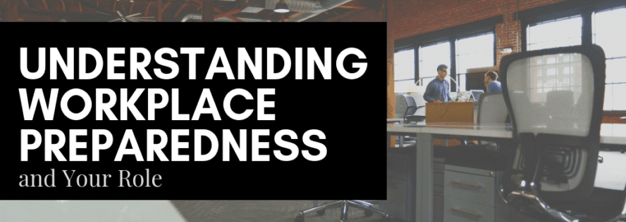 Understanding Workplace Preparedness and Your Role